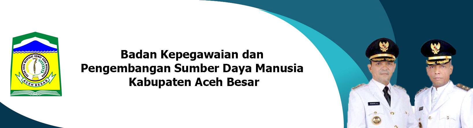Badan Kepegawaian dan Pengembangan Sumber Daya Manusia Kabupaten Aceh Besar
